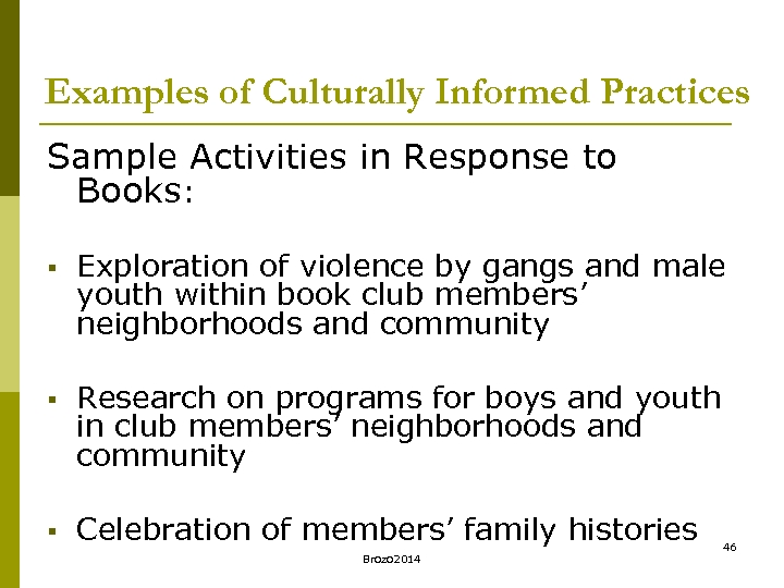 Examples of Culturally Informed Practices Sample Activities in Response to Books: § Exploration of