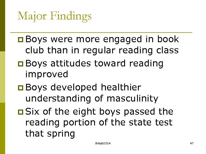 Major Findings p Boys were more engaged in book club than in regular reading