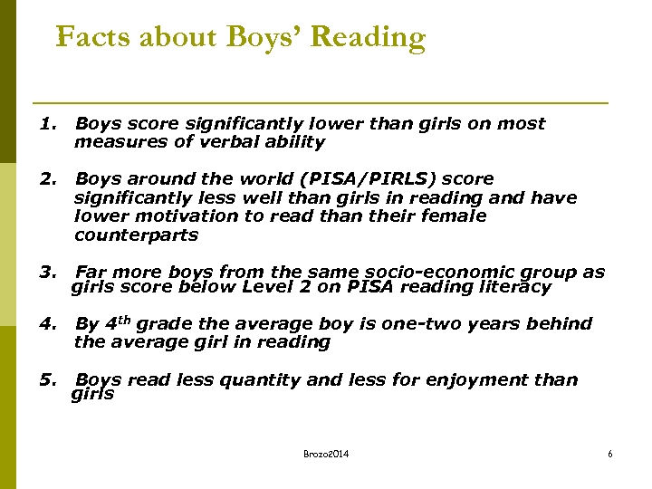 Facts about Boys' Reading 1. Boys score significantly lower than girls on most measures