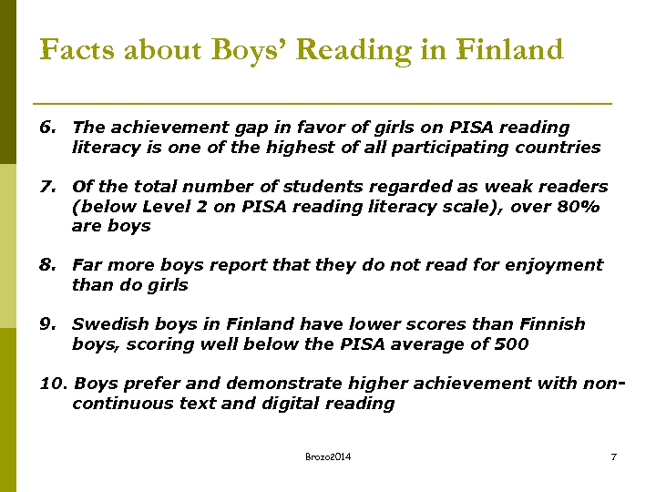 Facts about Boys' Reading in Finland 6. The achievement gap in favor of girls