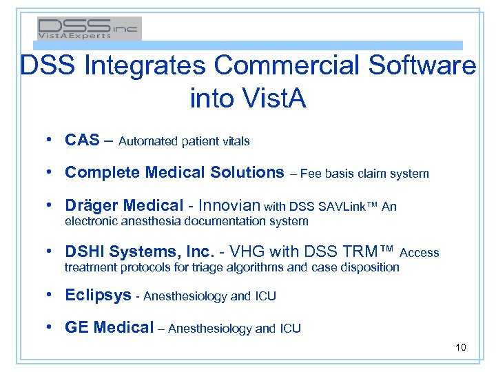 DSS Integrates Commercial Software into Vist. A • CAS – Automated patient vitals •