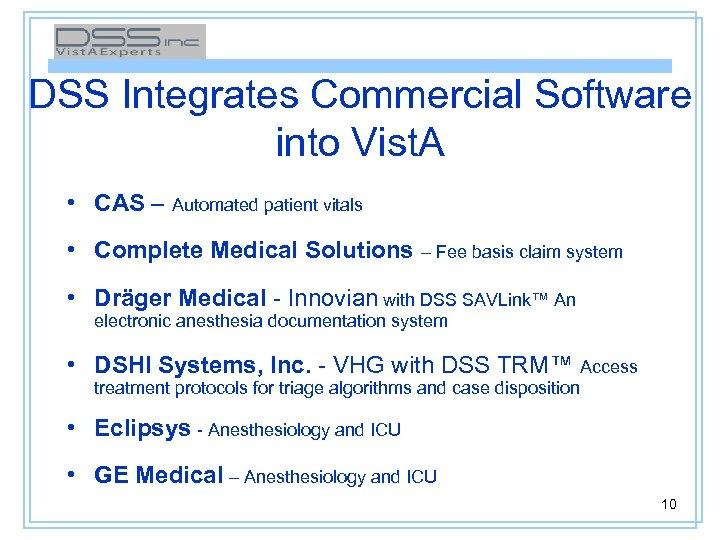DSS Integrates Commercial Software into Vist. A • CAS – Automated patient vitals •