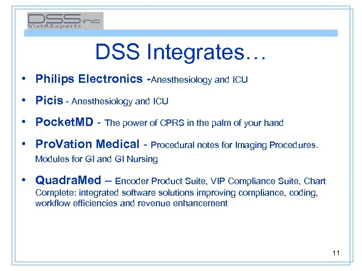 DSS Integrates… • Philips Electronics -Anesthesiology and ICU • Picis - Anesthesiology and ICU