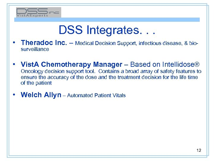 DSS Integrates. . . • Theradoc Inc. – Medical Decision Support, infectious disease, &
