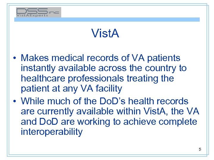 Vist. A • Makes medical records of VA patients instantly available across the country