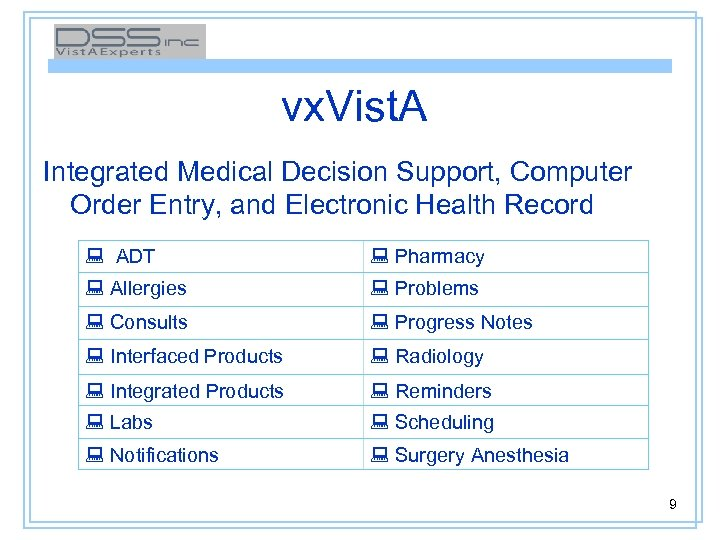 vx. Vist. A Integrated Medical Decision Support, Computer Order Entry, and Electronic Health Record
