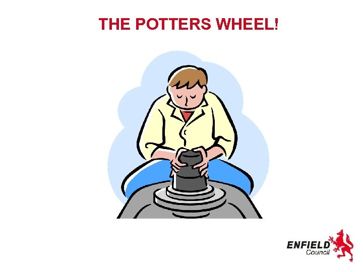 THE POTTERS WHEEL!