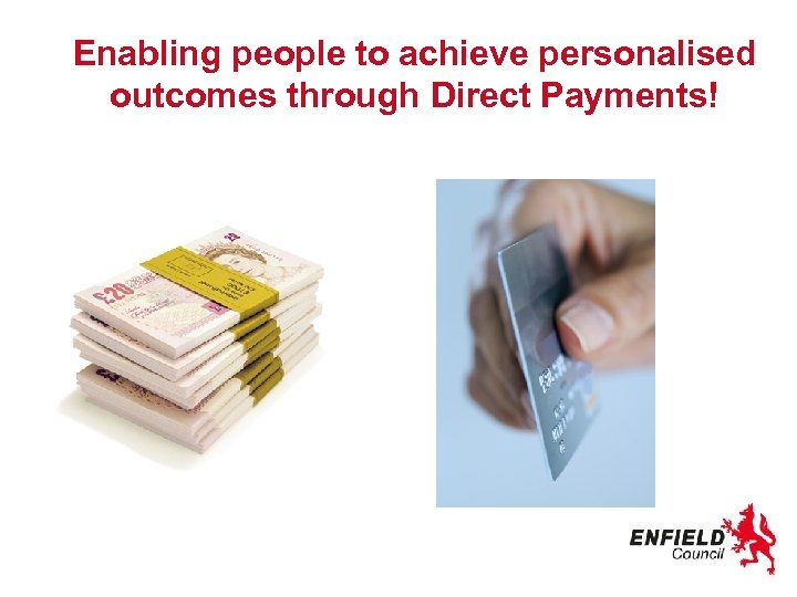 Enabling people to achieve personalised outcomes through Direct Payments!