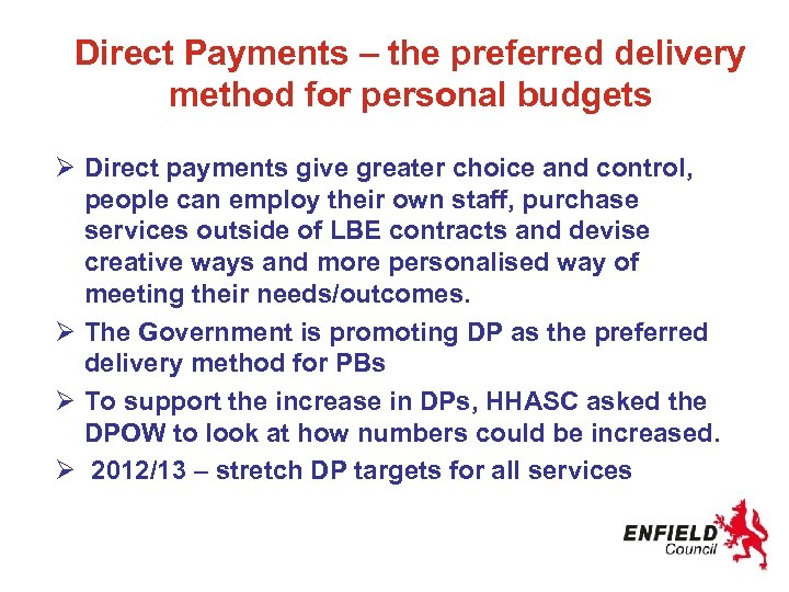 Direct Payments – the preferred delivery method for personal budgets Ø Direct payments give