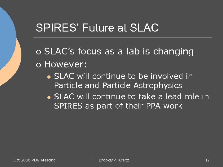 SPIRES' Future at SLAC's focus as a lab is changing ¡ However: ¡ l