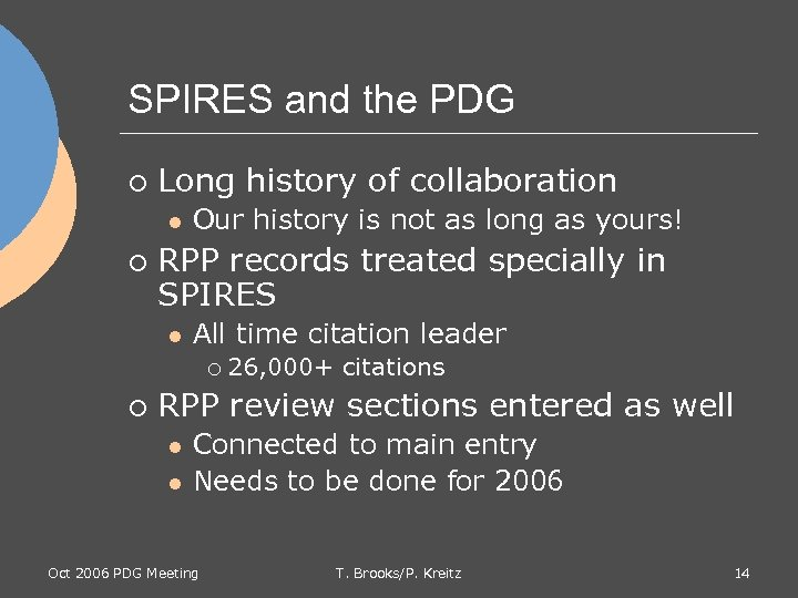 SPIRES and the PDG ¡ Long history of collaboration l ¡ Our history is