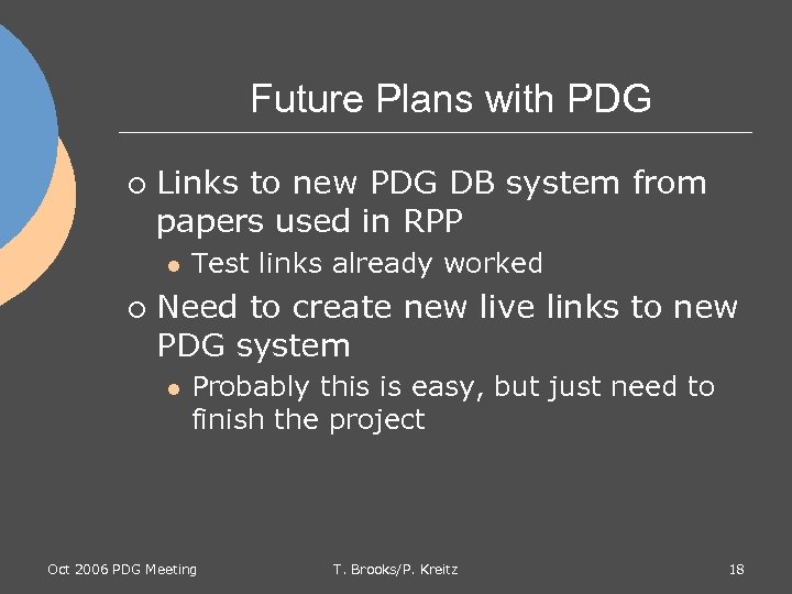 Future Plans with PDG ¡ Links to new PDG DB system from papers used