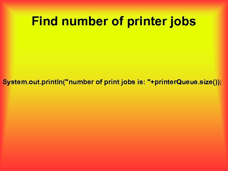 Find number of printer jobs System. out. println(