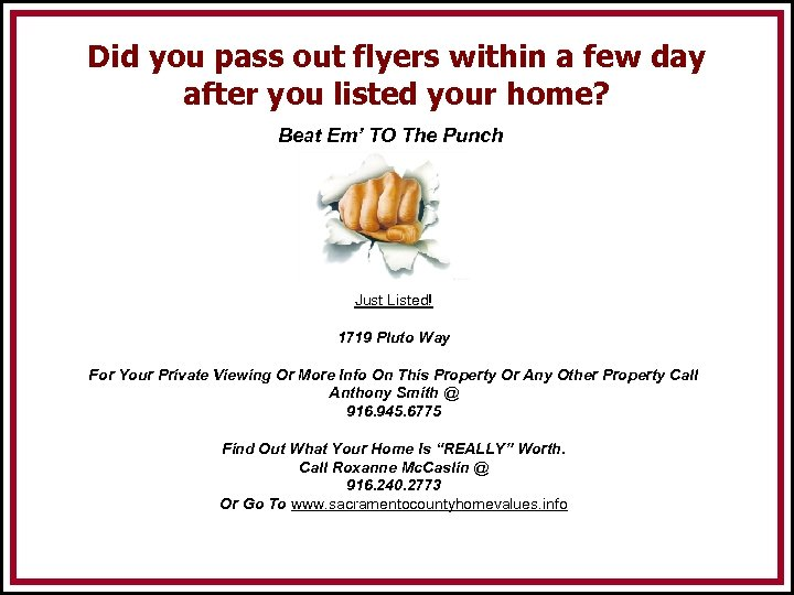 Did you pass out flyers within a few day after you listed your home?