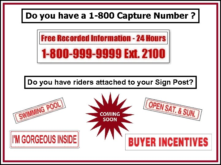 Do you have a 1 -800 Capture Number ? Do you have riders attached