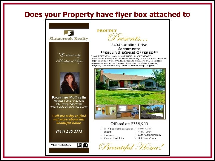 Does your Property have flyer box attached to the sign Post and is it