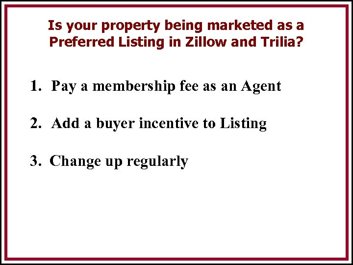 Is your property being marketed as a Preferred Listing in Zillow and Trilia? 1.