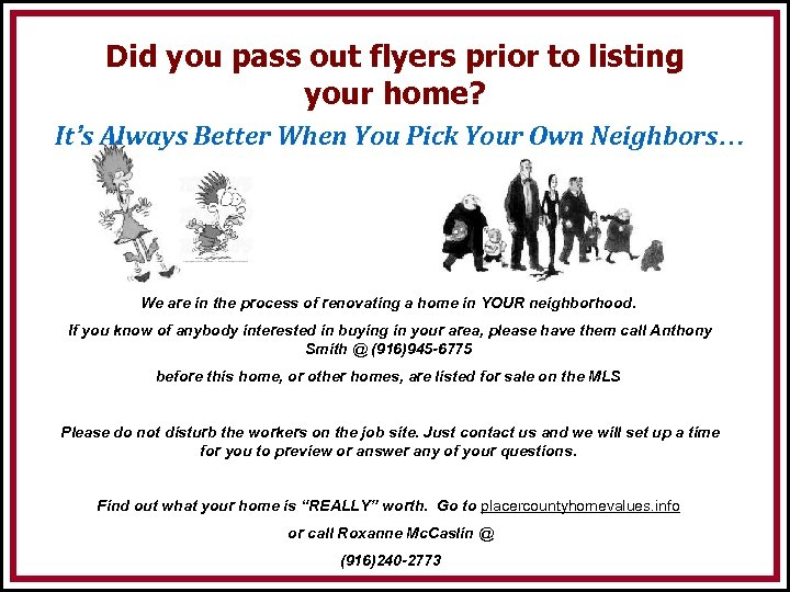 Did you pass out flyers prior to listing your home? It's Always Better When