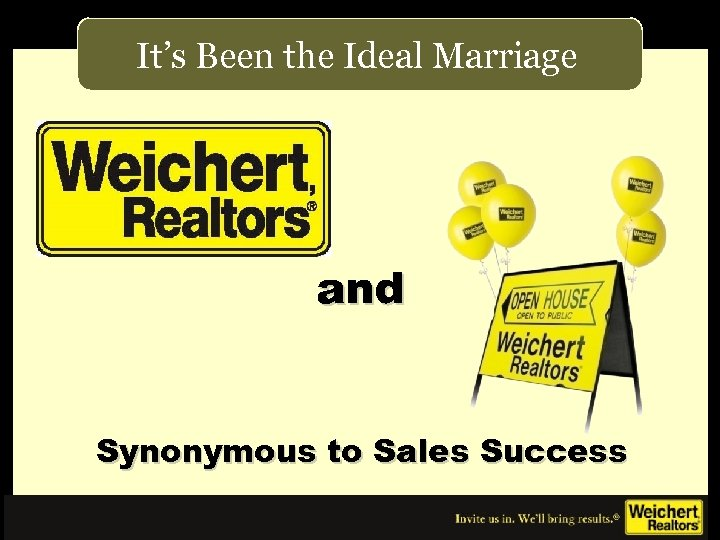 It's Been the Ideal Marriage and Synonymous to Sales Success