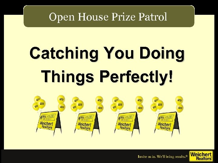 Open House Prize Patrol Catching You Doing Things Perfectly!