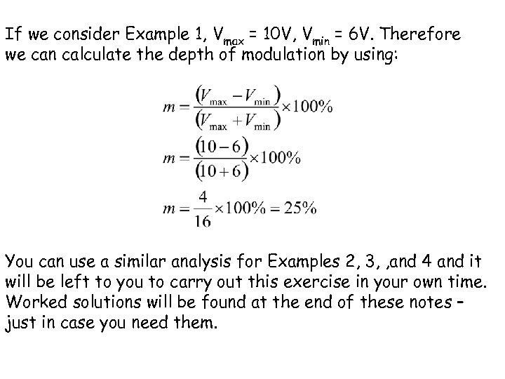 If we consider Example 1, Vmax = 10 V, Vmin = 6 V. Therefore