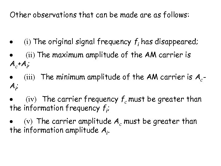 Other observations that can be made are as follows: (i) The original signal frequency