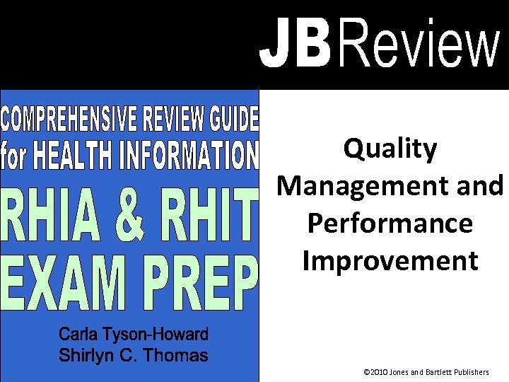 Quality Management and Performance Improvement © 2010 Jones and Bartlett Publishers