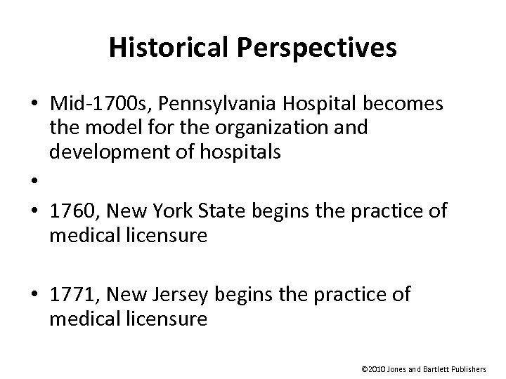 Historical Perspectives • Mid-1700 s, Pennsylvania Hospital becomes the model for the organization and
