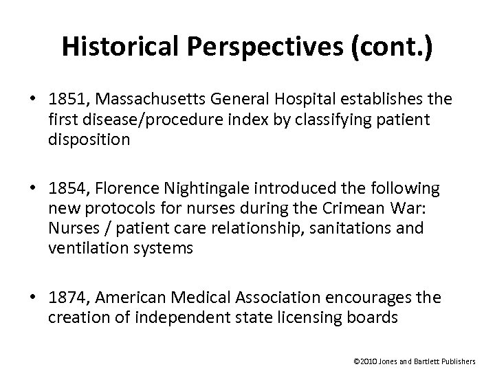 Historical Perspectives (cont. ) • 1851, Massachusetts General Hospital establishes the first disease/procedure index