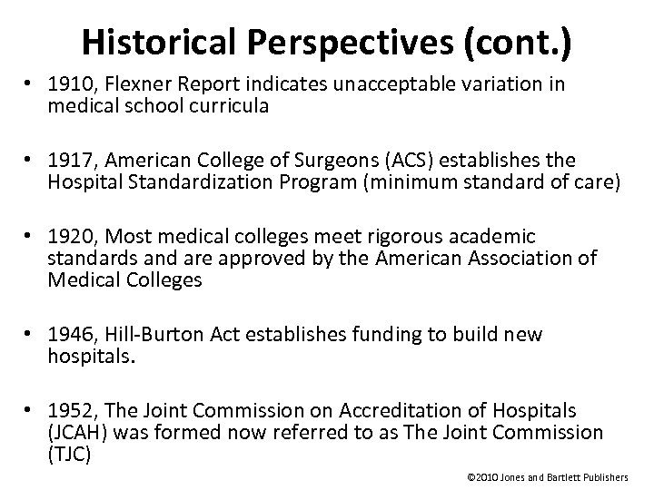Historical Perspectives (cont. ) • 1910, Flexner Report indicates unacceptable variation in medical school