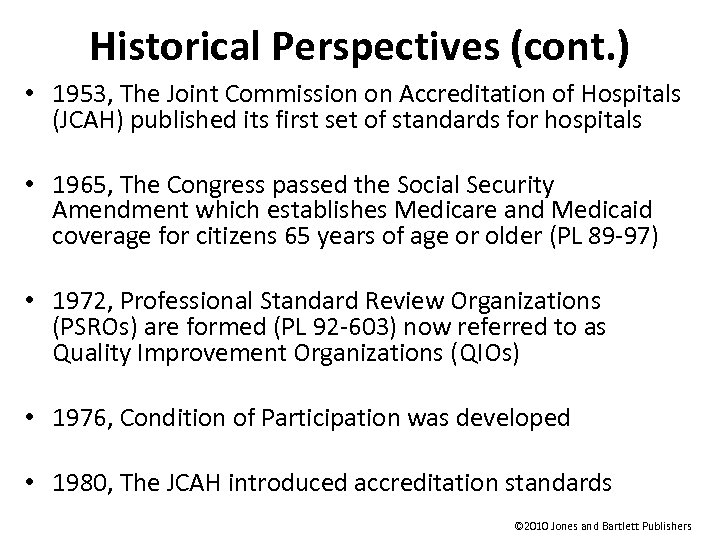 Historical Perspectives (cont. ) • 1953, The Joint Commission on Accreditation of Hospitals (JCAH)