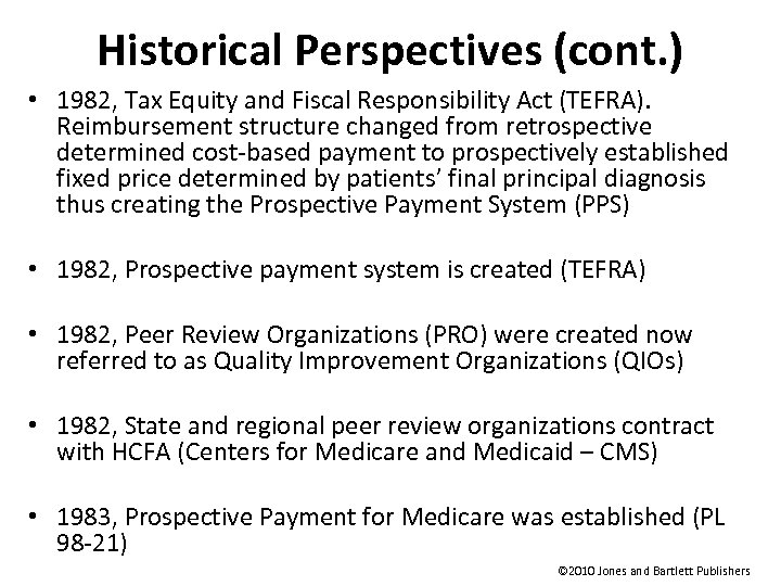 Historical Perspectives (cont. ) • 1982, Tax Equity and Fiscal Responsibility Act (TEFRA). Reimbursement