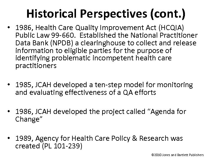 Historical Perspectives (cont. ) • 1986, Health Care Quality Improvement Act (HCQIA) Public Law