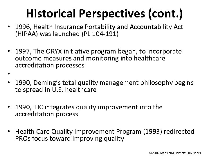 Historical Perspectives (cont. ) • 1996, Health Insurance Portability and Accountability Act (HIPAA) was
