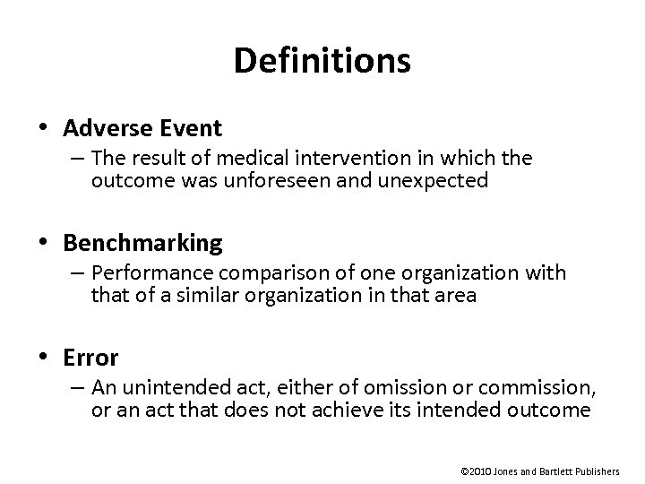 Definitions • Adverse Event – The result of medical intervention in which the outcome