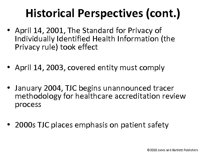 Historical Perspectives (cont. ) • April 14, 2001, The Standard for Privacy of Individually