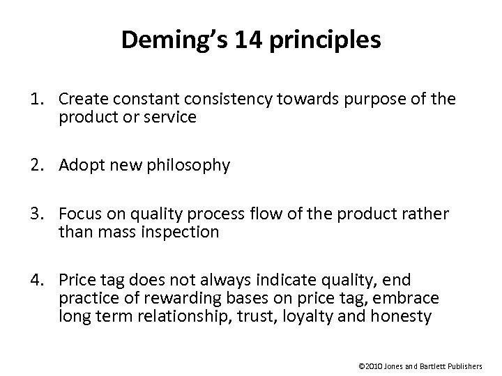 Deming's 14 principles 1. Create constant consistency towards purpose of the product or service