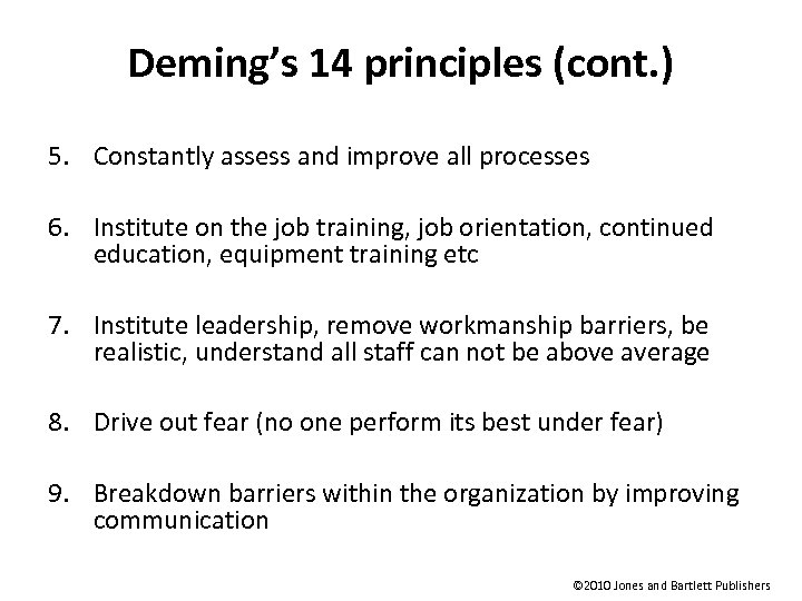 Deming's 14 principles (cont. ) 5. Constantly assess and improve all processes 6. Institute