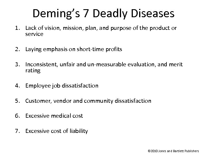 Deming's 7 Deadly Diseases 1. Lack of vision, mission, plan, and purpose of the
