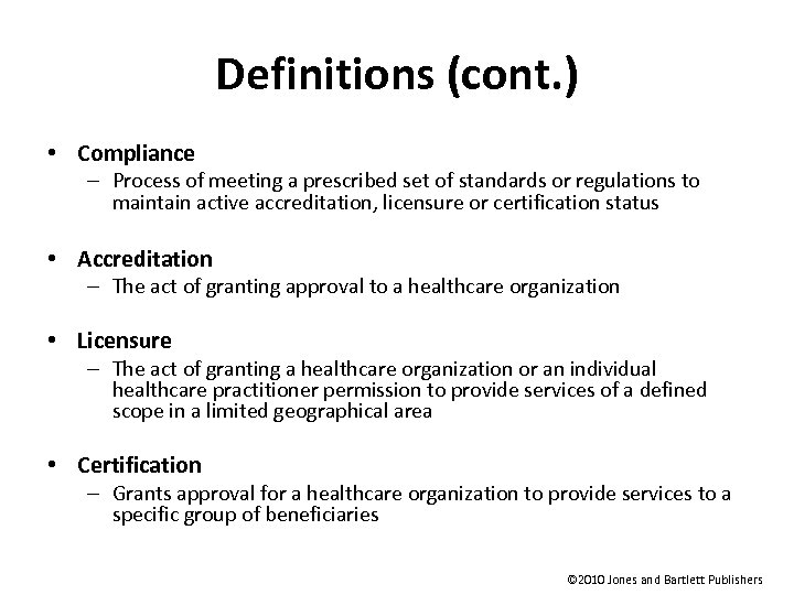 Definitions (cont. ) • Compliance – Process of meeting a prescribed set of standards