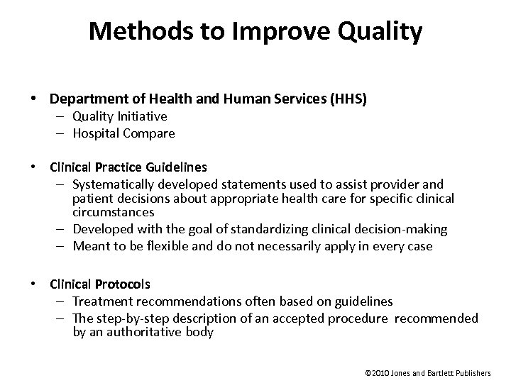 Methods to Improve Quality • Department of Health and Human Services (HHS) – Quality