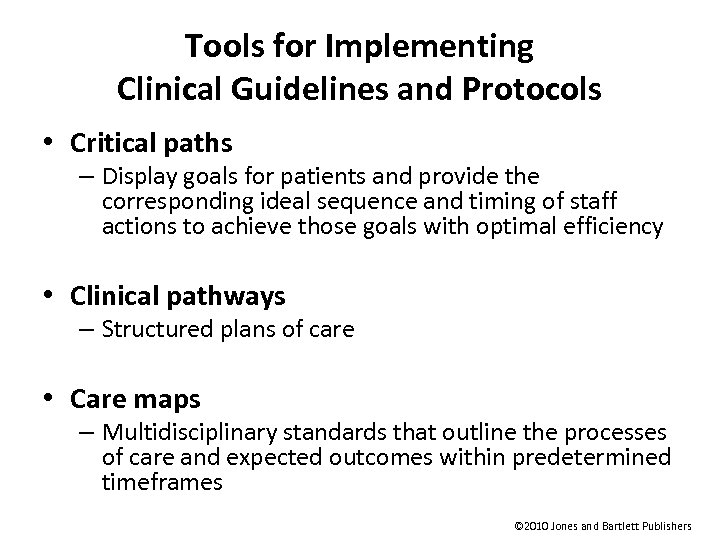 Tools for Implementing Clinical Guidelines and Protocols • Critical paths – Display goals for