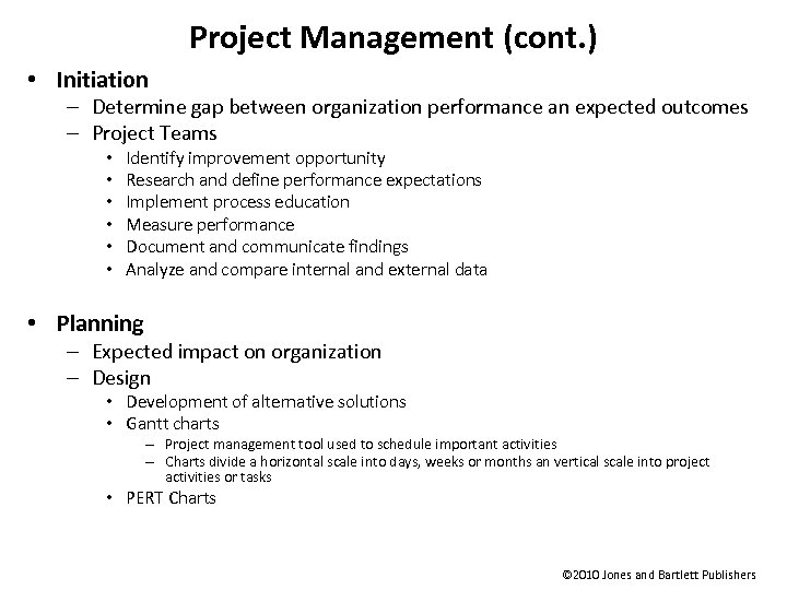 Project Management (cont. ) • Initiation – Determine gap between organization performance an expected
