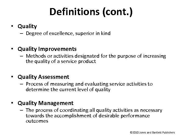 Definitions (cont. ) • Quality – Degree of excellence, superior in kind • Quality