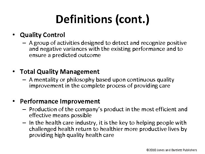 Definitions (cont. ) • Quality Control – A group of activities designed to detect