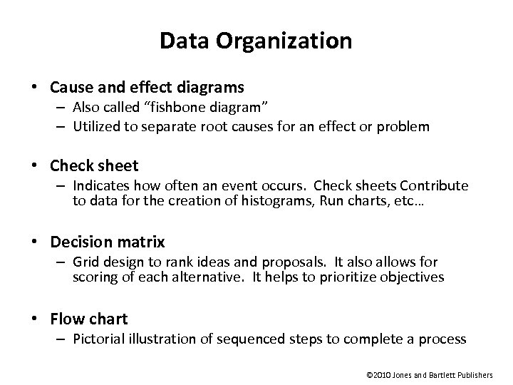 """Data Organization • Cause and effect diagrams – Also called """"fishbone diagram"""" – Utilized"""