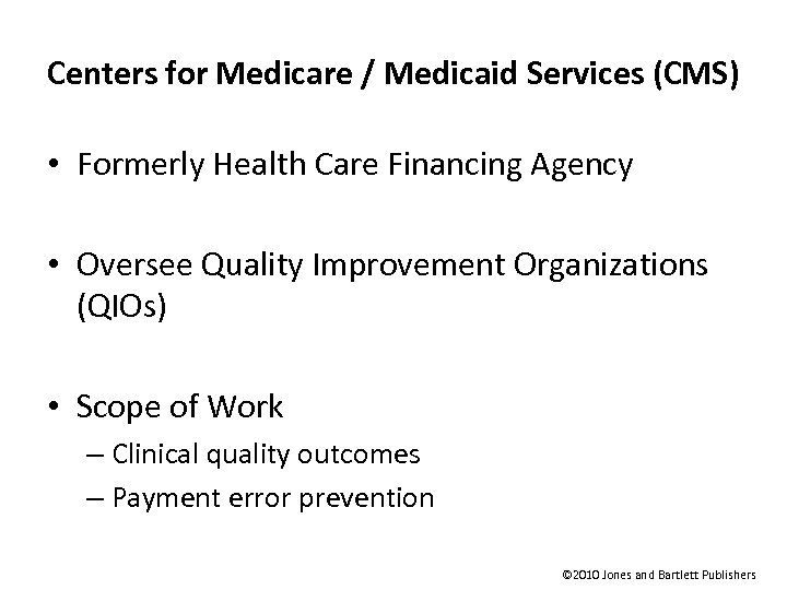Centers for Medicare / Medicaid Services (CMS) • Formerly Health Care Financing Agency •