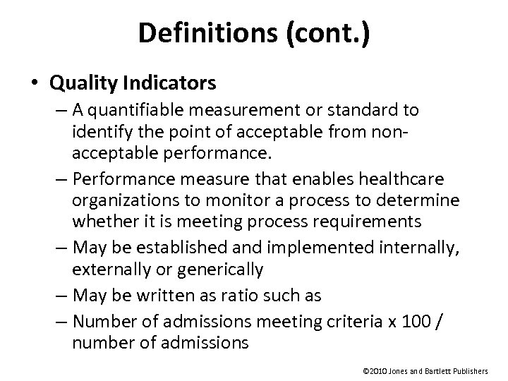 Definitions (cont. ) • Quality Indicators – A quantifiable measurement or standard to identify