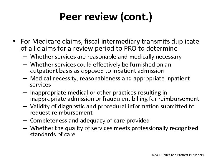 Peer review (cont. ) • For Medicare claims, fiscal intermediary transmits duplicate of all