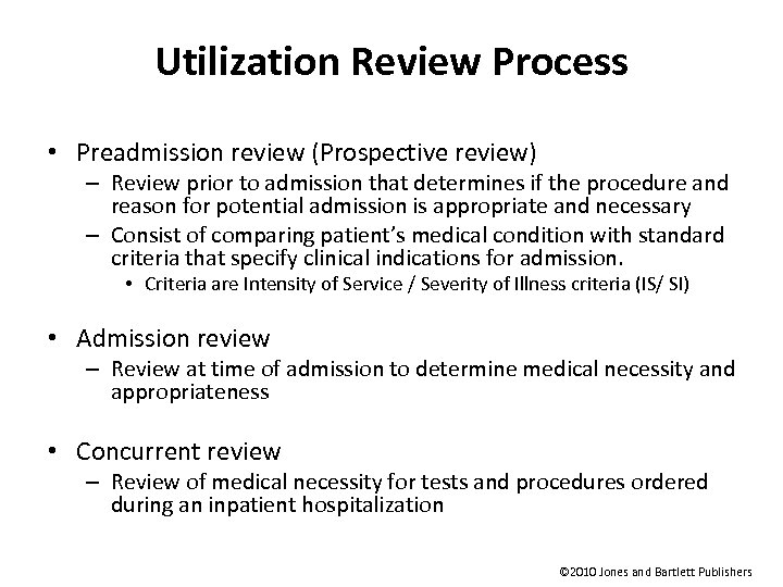 Utilization Review Process • Preadmission review (Prospective review) – Review prior to admission that
